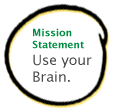 Mission Statement Use Your Brain.